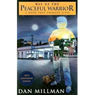 Dan Millman: Way of the Peaceful Warrior : A Book That Changes Lives (Paperback - Anniv. Ed.); 2000 Edition
