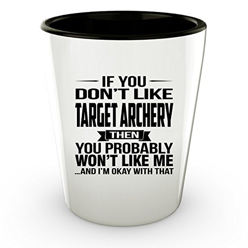 Target Referee Costume (If You Don't Like TARGET ARCHERY Shot Glass - TARGET ARCHERY Gifts - Unique Shot Glass, Coffee Cup)