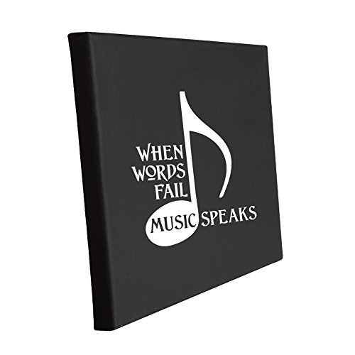 (When Words Fail Music Speaks Stretched 100% Black Cotton Canvas Picture 11 in x 14 in )