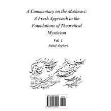 Commentary on Mathnavi 1: A Fresh Approach to the Foundation of Theoretical Mysticism
