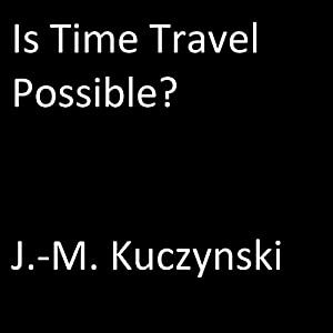 Is Time Travel Possible? Audiobook
