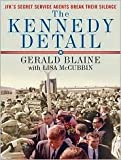 img - for The Kennedy Detail Publisher: Tantor Media; Unabridged,MP3 - Unabridged CD edition book / textbook / text book