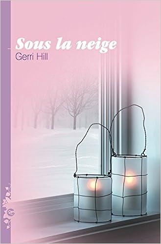 Sous la neige - Gerri Hill