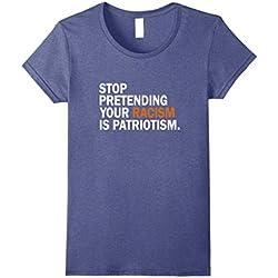Womens Stop Pretending Your Racism is Patriotism T Shirt Anti Trump Large Heather Blue