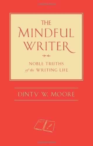 the-mindful-writer-noble-truths-of-the-writing-life