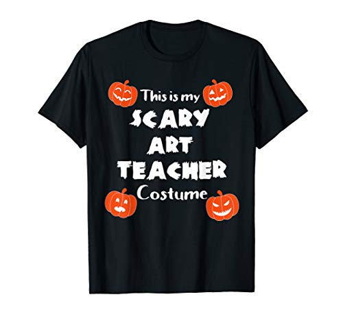 This is My Scary Art Teacher Halloween Costume T-Shirt -