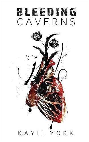Bleeding Caverns Kayil York 9781945322136 Amazon Books