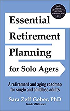 Amazon.com: [By Sara Zeff Geber] Essential Retirement Planning for Solo  Agers: A Retirement and Aging Roadmap for Single and Childless  Adults-[Paperback] Best selling book for |Volunteer Work (Books)|:  Everything Else