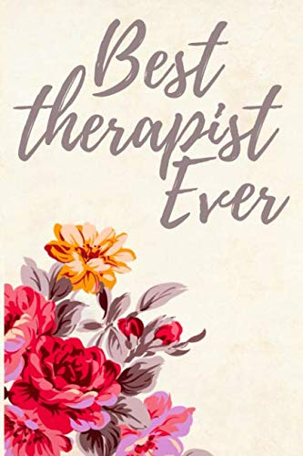 Best Therapist Ever: Floral Lined Notebook Journal