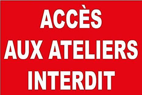 Tsme Panneau Acces Aux Ateliers Interdit Amazon Fr Auto Et Moto