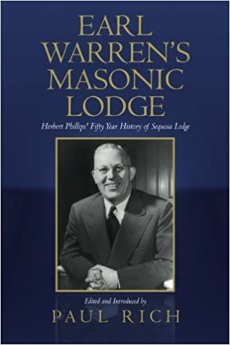 Earl Warren's Masonic Lodge: Herbert Phillips' Fifty Year History of Sequoia Lodge