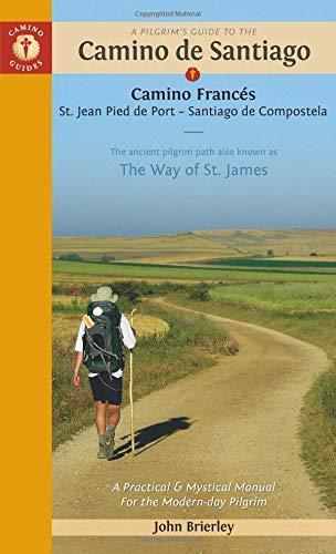 A Pilgrim's Guide to the Camino de Santiago (Camino Francés): St. Jean - Roncesvalles - Santiago (Camino Guides) by Camino Guides