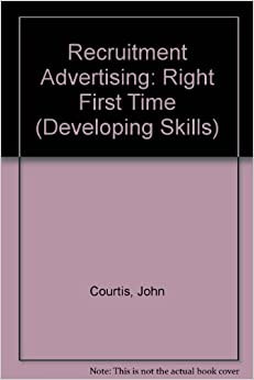Recruitment Advertising: Right First Time (Developing Skills)