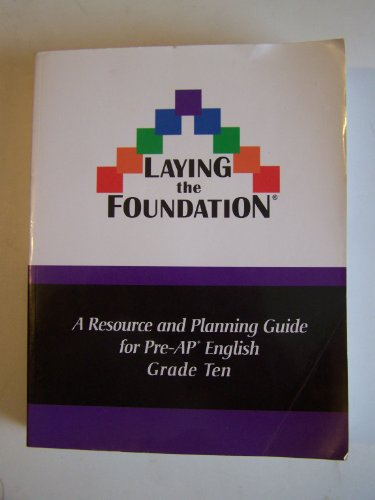 A Resource and Planing Guide for Pre-AP English Grade Ten (Laying the Foundation)