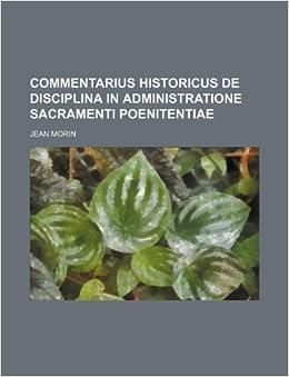 Commentarius historicus de disciplina in administratione Sacramenti poenitentiae