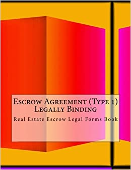 Escrow Agreement Type 1 Legally Binding Real Estate Escrow