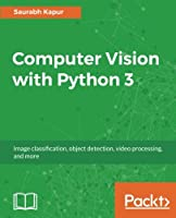 Computer Vision with Python 3 Front Cover