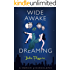 Wide Awake and Dreaming: A Memoir of Narcolepsy