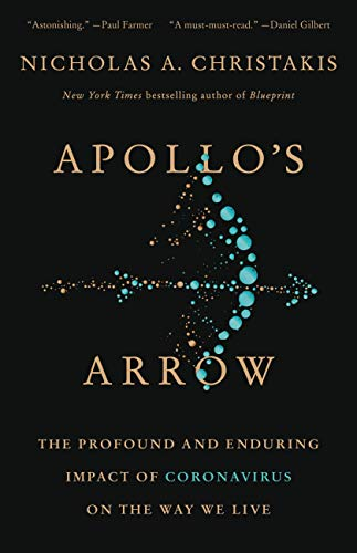 Apollo's Arrow: The Profound and Enduring Impact of