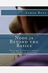 Node.js Beyond the Basics: Advanced topics about the Node.js runtime Paperback