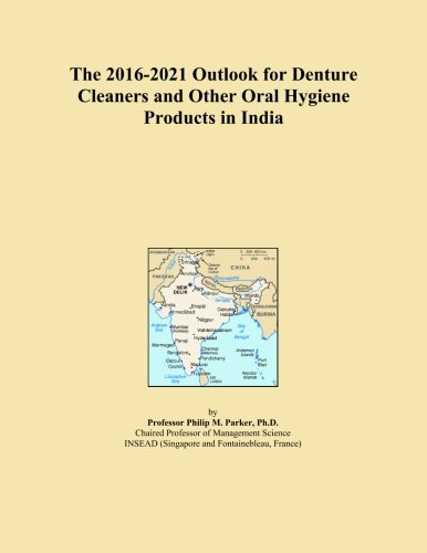 the-2016-2021-outlook-for-denture-cleaners-and-other-oral-hygiene-products-in-india