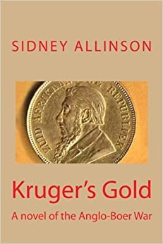 Book Kruger's Gold: A novel of the Anglo-Boer War by Sidney Allinson (2012-04-28)