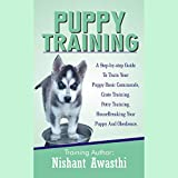 img - for Puppy Training: A Step-by-Step Guide to Train Your Puppy Basic Commands, Crate Training, Potty Training, Housebreaking Your Puppy and Obedience book / textbook / text book
