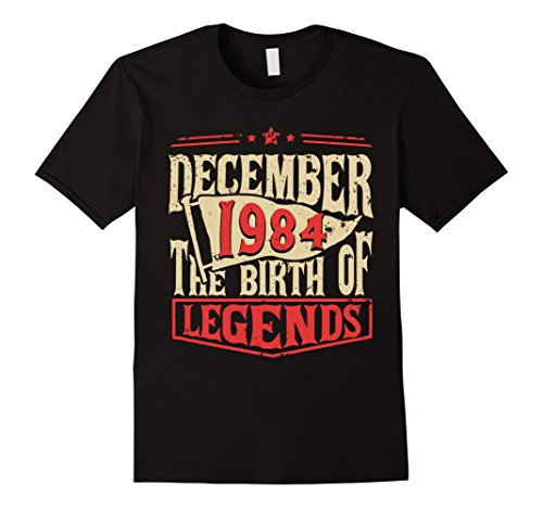 Mens Vintage December 1984 The Birth Of Legends Gift 33 Years Old Large Black