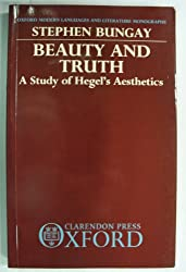 Beauty and Truth: Study of Hegel's Aesthetics (Modern Languages & Literature Monographs)