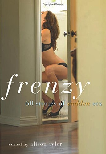 Frenzy: 60 Stories of Sudden Sex by Tyler, Alison (EDT)