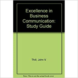 Excellence In Business Communication Study Guide John V
