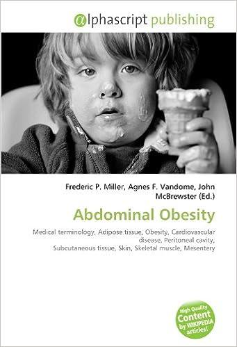 En ligne téléchargement Abdominal Obesity: Medical terminology, Adipose tissue, Obesity, Cardiovascular disease, Peritoneal cavity, Subcutaneous tissue, Skin, Skeletal muscle, Mesentery epub, pdf