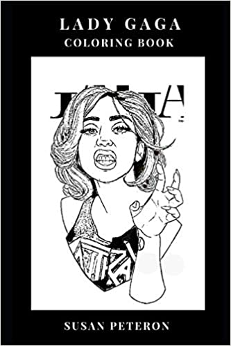 lady gaga coloring book musical diva and controversial pop singer electropop queen and provocative model inspired adult coloring book lady gaga coloring books