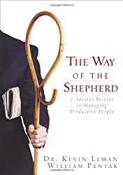 The Way of the Shepherd: 7 Ancient Secrets to Managing Productive People