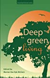 img - for Deep Green Living (GreenSpirit book series) book / textbook / text book