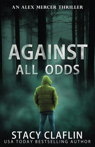 Books : Against All Odds (An Alex Mercer Thriller) (Volume 4)
