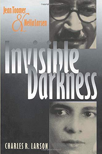 Invisible Darkness: Jean Toomer and Nella Larsen