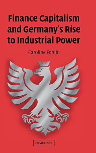 Finance Capitalism and Germany's Rise to Industrial Power (Studies in Macroeconomic History)