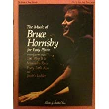 The Music of Bruce Hornsby for Easy Piano (Featuring the Hit Singles: The Way It is, Mandolin Rain, Every Little Kiss and Jacob's Ladder)