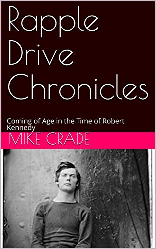 Rapple Drive Chronicles: Coming of Age in the Time of Robert ()