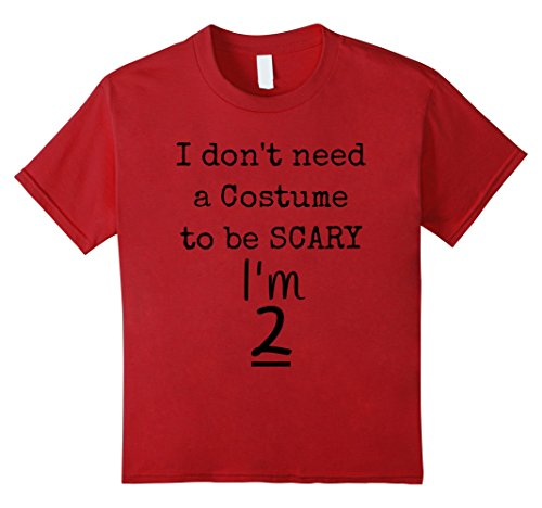 Funny 2 Year Old Halloween Costumes (Kids Kids I don't need a Costume to be scary I'm 2 T-Shirt 4 Cranberry)