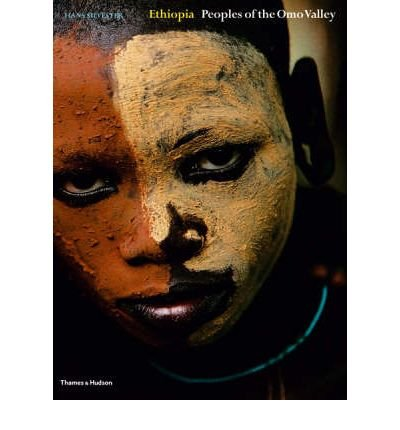 [(Ethiopia: WITH Custom and Ceremony AND Face and Body Decoration v. 1-2: Peoples of the Omo Valley )] [Author: Hans Silvester] [Nov-2006]