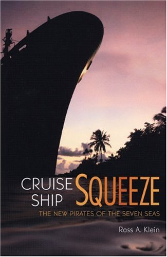 Cruise Ship Squeeze: The New Pirates of the Seven Seas