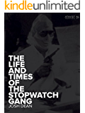 The Life and Times of the Stopwatch Gang (Kindle Single)
