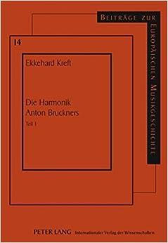 Book Die Harmonik Anton Bruckners: Teil 1 (Beitraege Zur Europaeischen Musikgeschichte)