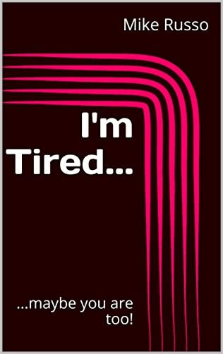 I'm Tired...