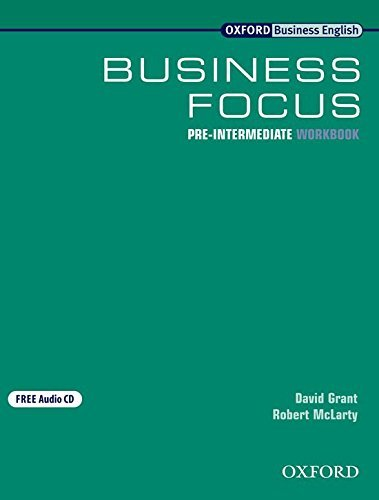Business Focus Pre-Intermediate: Workbook with Audio CD pack: Workbook with Audio-cd Pack Pre-intermediate lev (Oxford Business English) by D. Grant (2004-04-22)