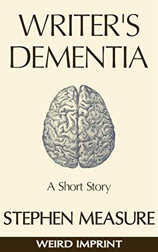 Writer's Dementia: A Short Story