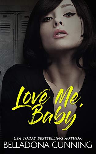 Love Me, Baby: A Reverse Harem High School Bully Romance