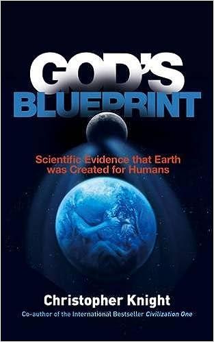Gods blueprint scientific evidence that the earth was created to gods blueprint scientific evidence that the earth was created to produce humans christopher knight 9781780287492 amazon books malvernweather Images